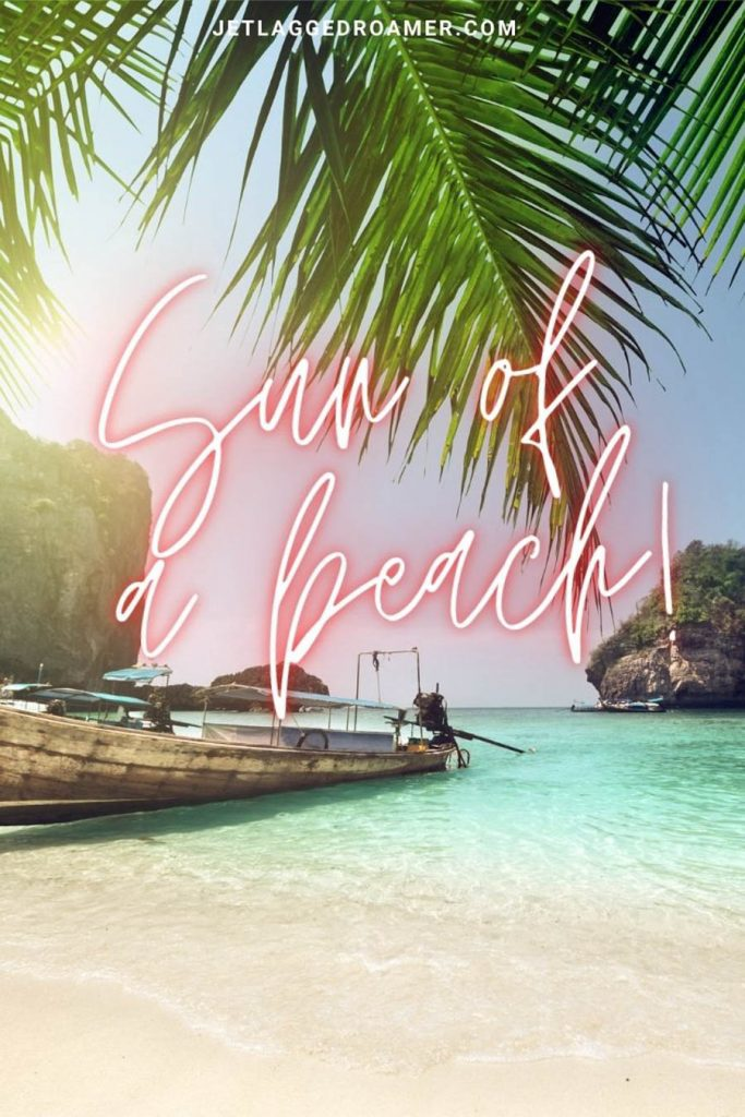 """Fishing boat on a sunny  island in Thailand and a funny beach Instagram caption that reads """"sun of a beach!"""""""