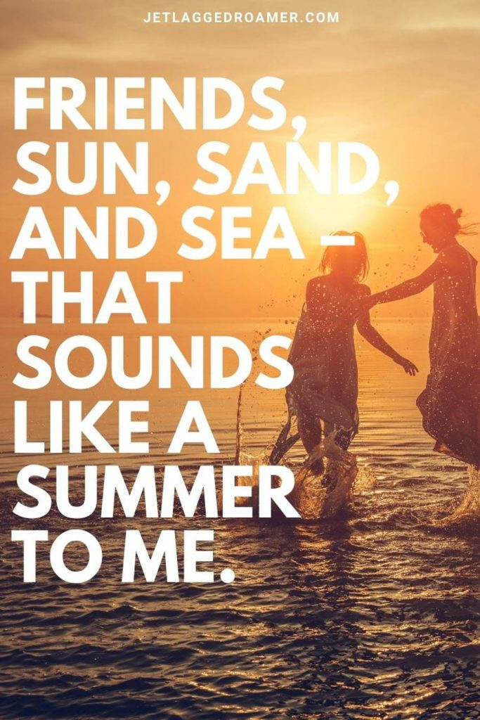 """Two friends splashing in the ocean and a beach quote for Instagram that reads """"freinds, sun, sand, and sea- that sounds like a summer to me."""""""