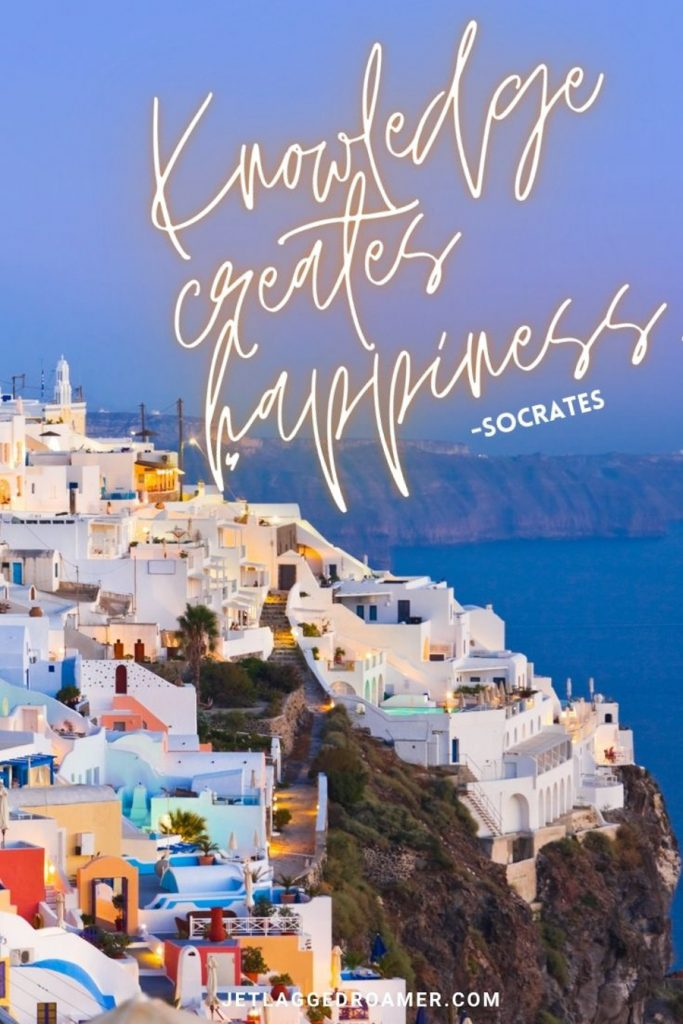 """Hill in Santorini during sunset with a quote from Socrates that says """"knowledge creates kindness."""""""
