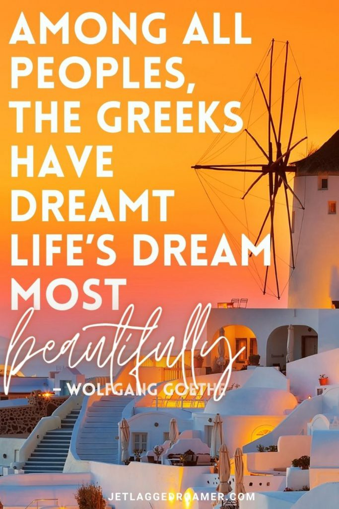 """Mykonos sunset with a white buildings and a windmill with a quote """"Among all peoples, the Greeks have dreamt life's dream most beautifully."""" — Wolfgang Goethe"""