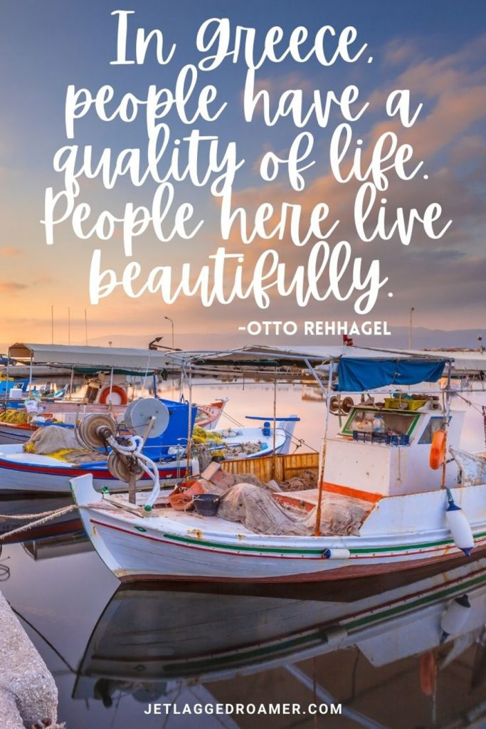"""Greece quote """"If you go back to the Greeks and Romans, they talk about all three – wine, food, and art – as a way of enhancing life.""""– Robert Mondavi on a picture of beautiful boats parked by the sidewalk."""
