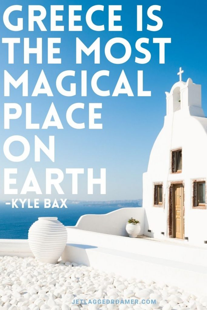 """White building in Mykonos paired next to the blue waters and a quote about Greece that says Greece is the most magical place on Earth.""""-Kyle Bax"""