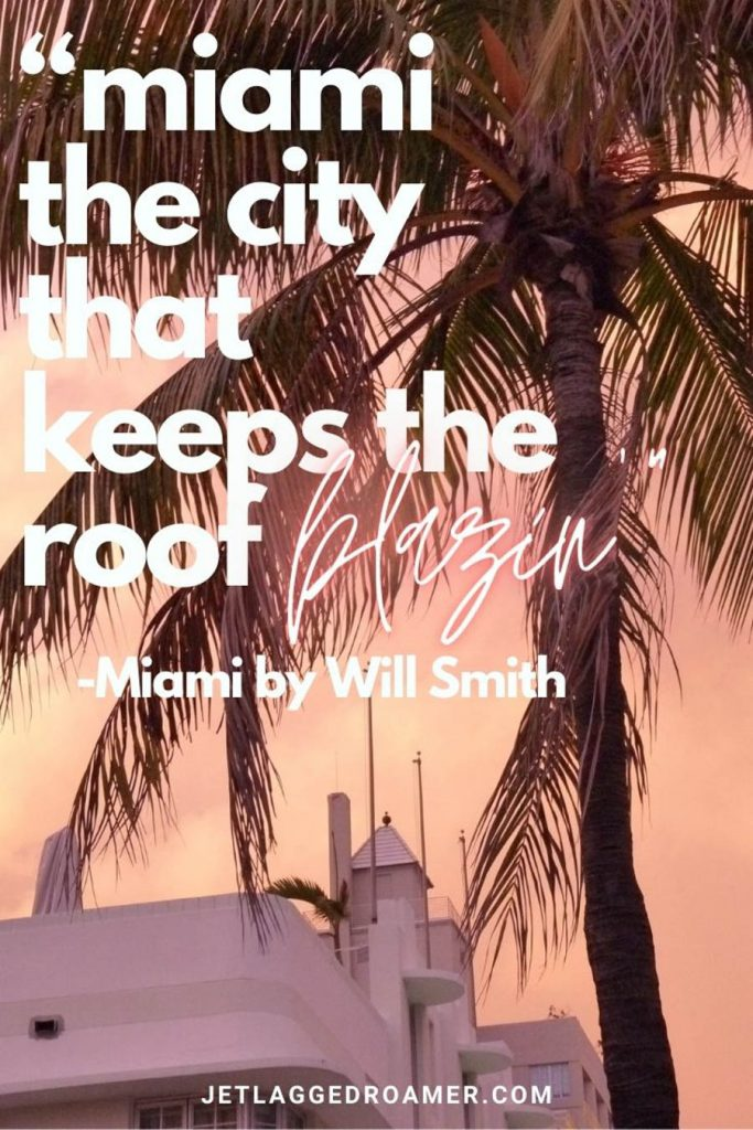 """Palm trees and the top of a building with art deco architecture and the popular song lyric from Will Smith's song that says """"Miami the city that keeps the roof blazin"""""""