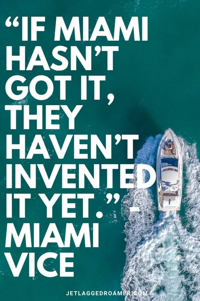 """Large boat on the blue water in Miami  words from Miami Vice """"If Miami hasn't got it, they haven't invented it yet."""""""