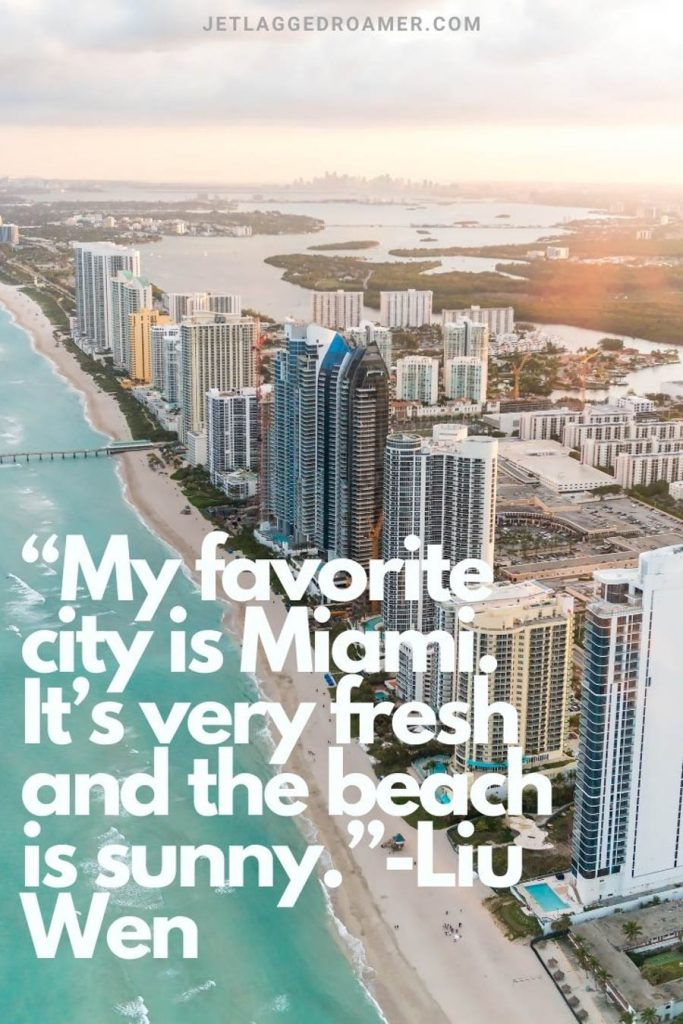 """Aerial view of Miami beach with. clear blue waters and the words written  """"My favorite city is Miami. It's very fresh and the beach is sunny.""""-Liu Wen"""