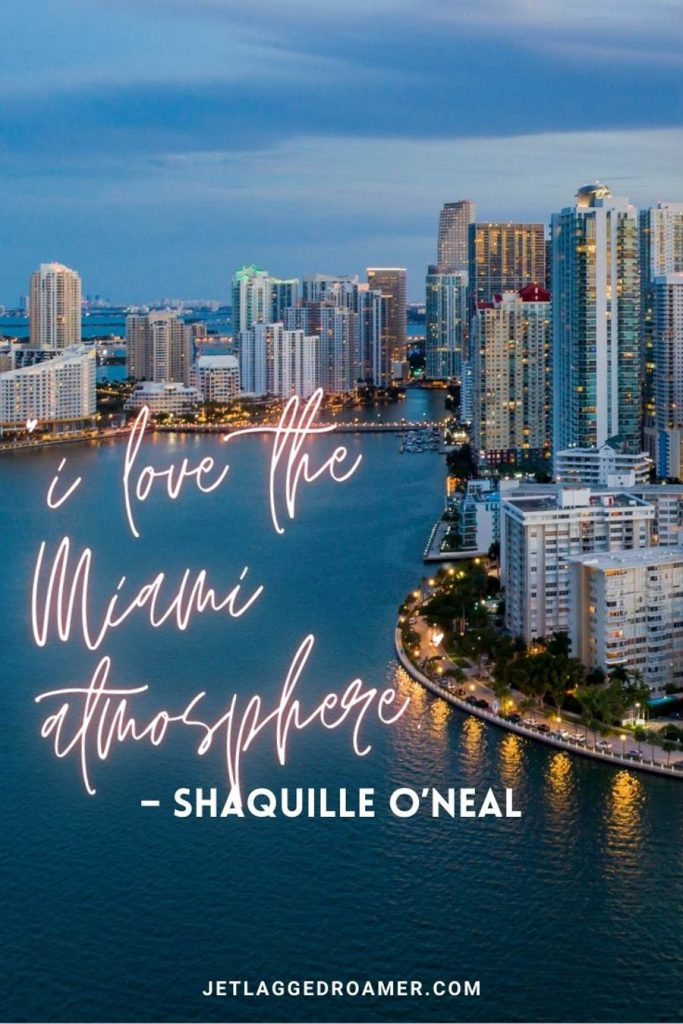 """Beautiful Miami skyline of Brickell and a Miami quote for Instagram  """"I love the Miami atmosphere."""" – Shaquille O'Neal"""