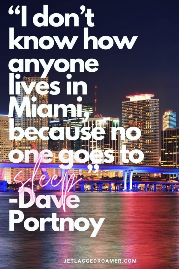 """Bright lights of Miami from the skyscrapers and cause with one of the quotes about Miami that reads """"I don't know how anyone lives in Miami, because one goes to sleep."""" -Dave Portnoy"""