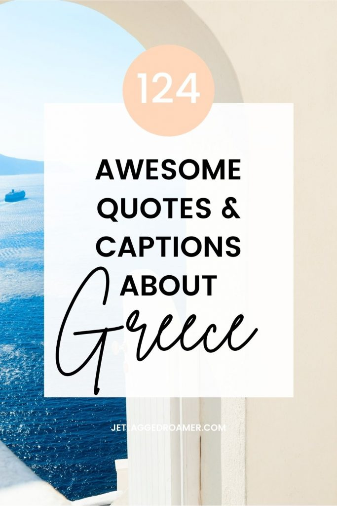 Pinterest pin text reads 124 awesome quotes and captions about Greece. Picture looking through an archway on a Greek island at the ocean.