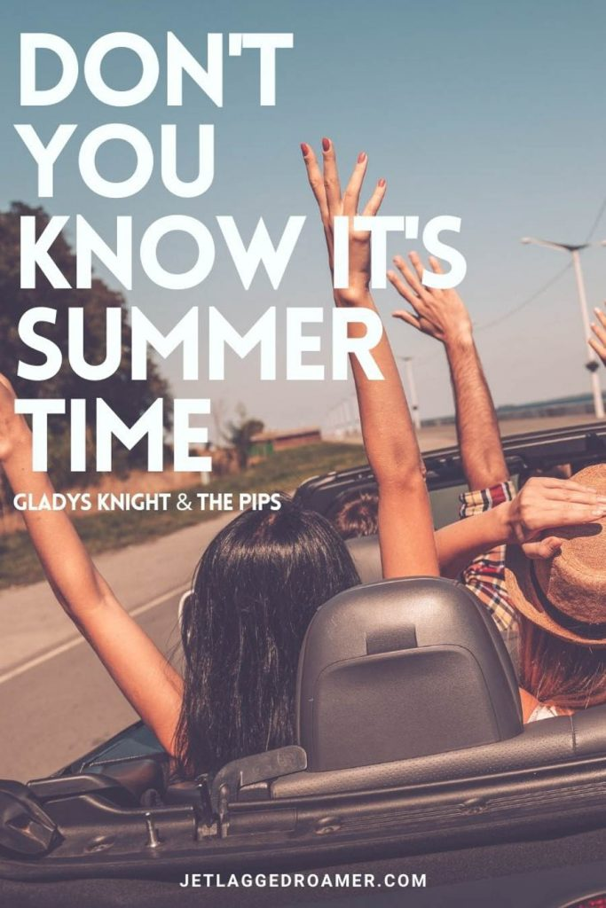 """Friends taking a road trip with their hands up in a convertible  with the top down. Lyrics from Gladys Knight and the Pips """"Don't you know it's summer time."""""""