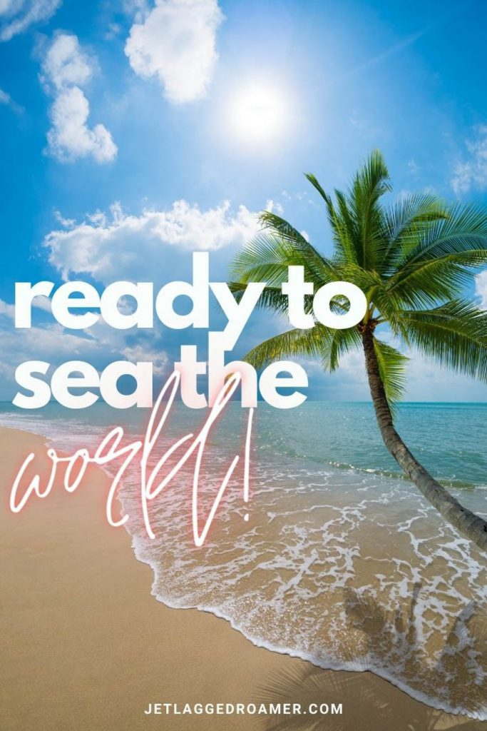 """Beautiful island on a sunny day with a crooked palm tree and a phrase that says """"ready to sea the world."""""""
