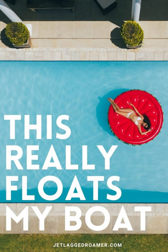 """Woman in a white bikini lying on a red circular float in a clear pool and a quote that says """"This really floats my boat."""""""