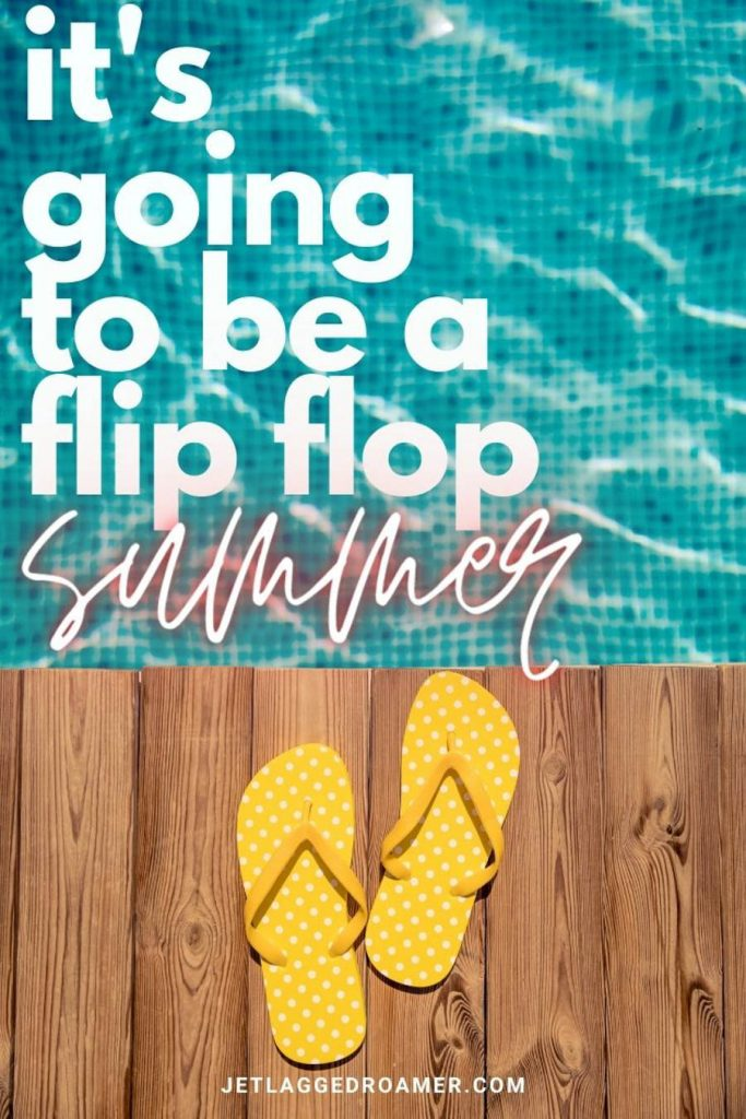 """Yellow flip flops on a wooden deck in front of a pool with text that reads """"it's going to be a flip flop summer."""""""