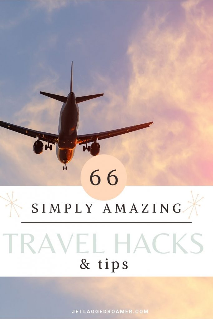 Text reads 66 simply amazing travel hacks and tips. Image of an airplane in the sky during sunset.