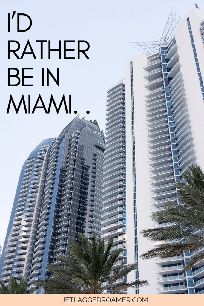 """Sunny Miami and high rises and palm trees with the words """"I'd rather me in Miami."""""""