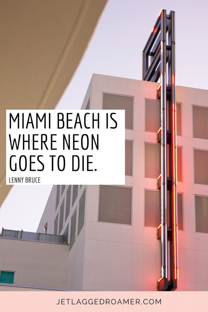 """Miami's Ocean Drive neon lights during sunset and the words """"Miami Beach is where neon goes to die.""""- Lenny Bruce"""