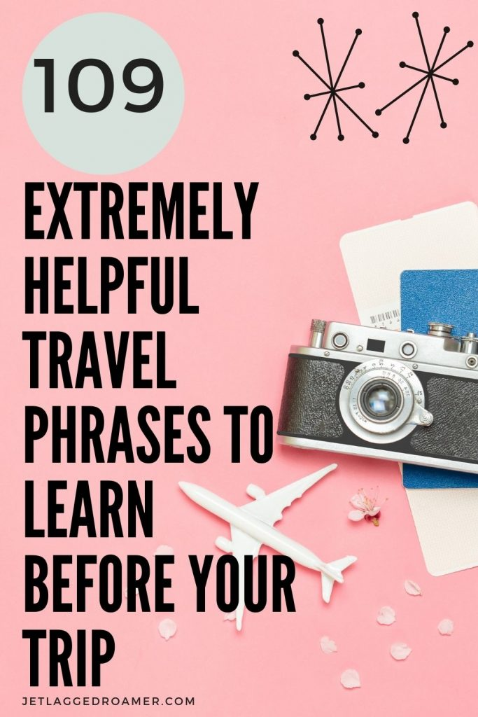 Pinterest pin with text that reads 109 extremely heelpful travel phrases to learn before your next trip with a camera, toy plane, and passport in the background.