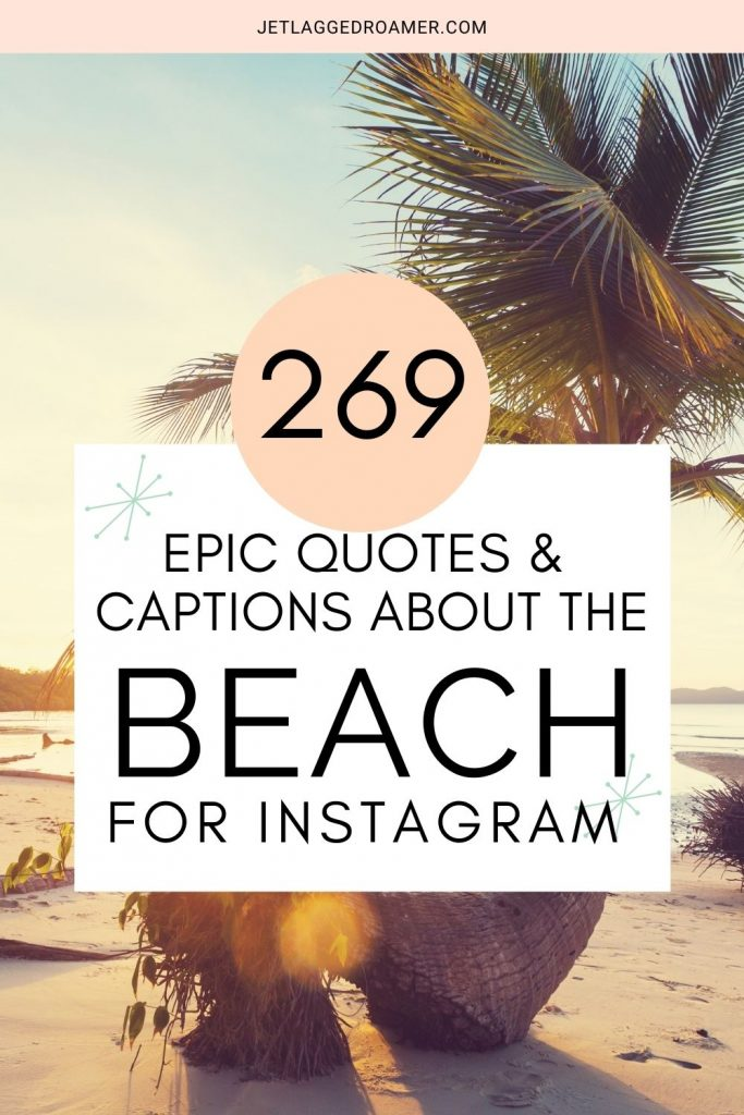 PINTEREST PIN WITH TEXT THAT READS 269 EPIC QUOTES ND CAPTIONS ABOUT THE BEACH FOR INSTAGRAM. PICTURE OF A BEACH AND PALM TREE DURING SUNSET.