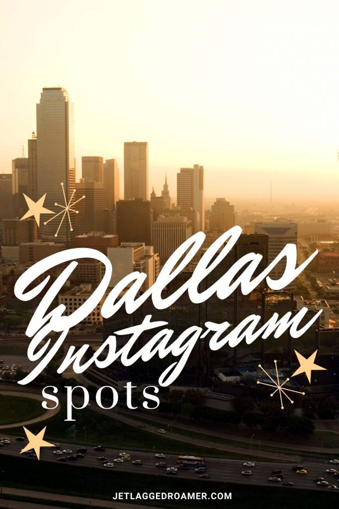 Pinterest pin with text that reads Dallas Instagram Spots. Picture of the Dallas skyline during sunrise.