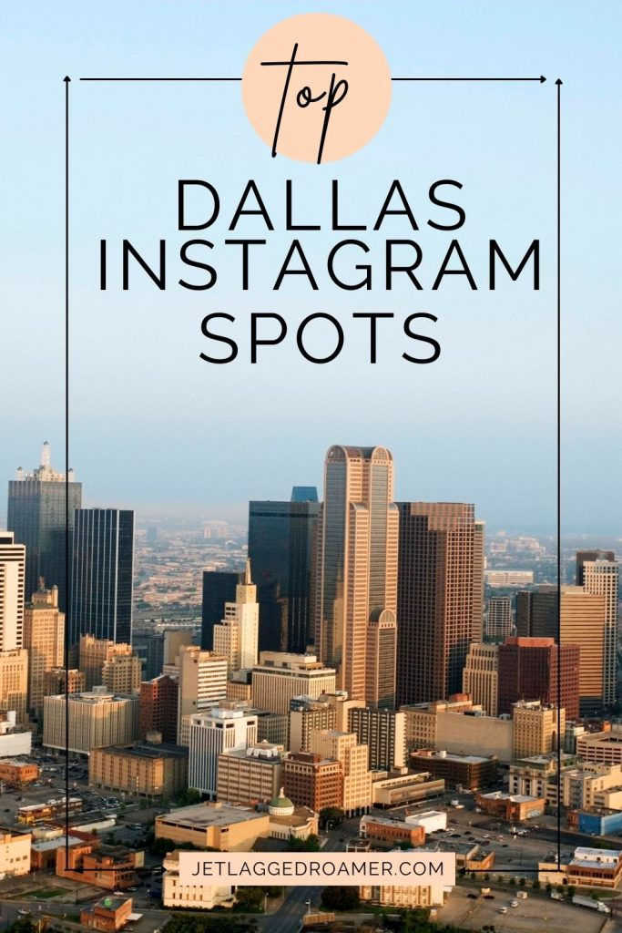 Dallas skyline on a sunny day. Text that reads Dallas Instagram spots.