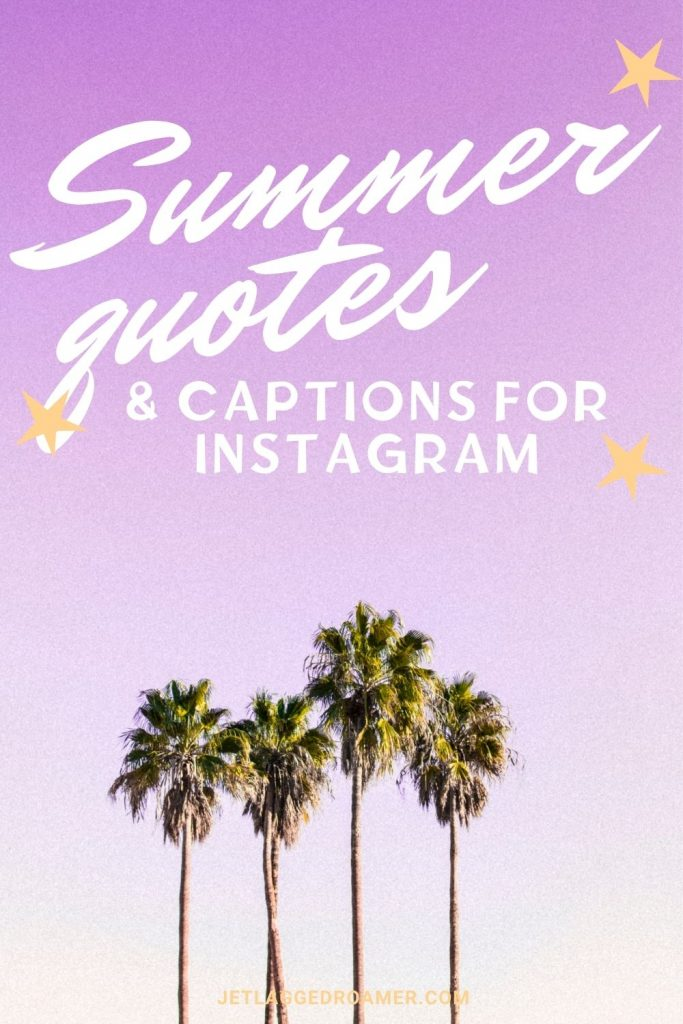 Text reads summer quotes and captions for instagram. Picture of 4 palm trees and a purple sky.