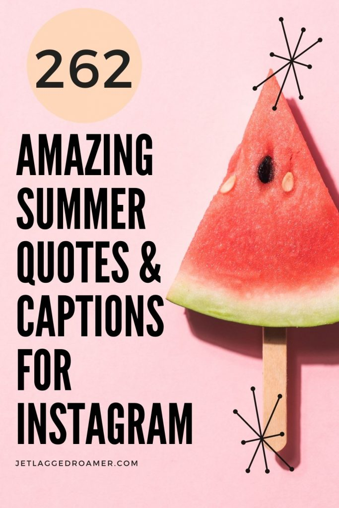 Slice of watermelon on a popsicle stick. Text reads 262 amazing summer quotes and captions for instagram.