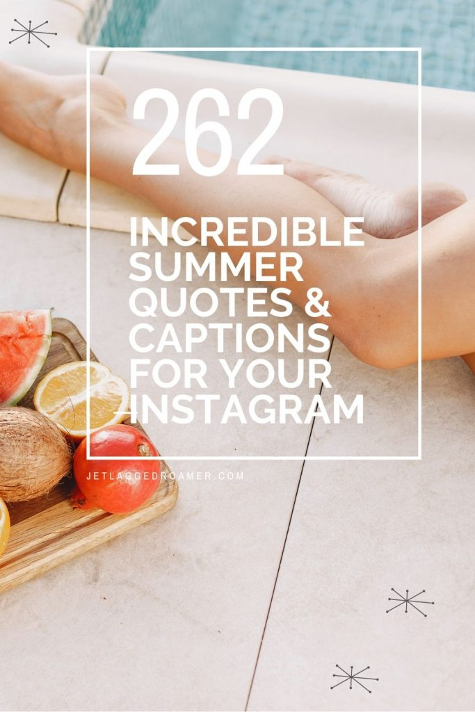Legs of a woman by the pool and a fruit tray. Text reads 262 incrediible summer quotes and captions for your instagram.