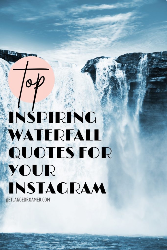 Large blue waterfall on a cold day. Text reads top inspiring waterfall quotes for your instagram.