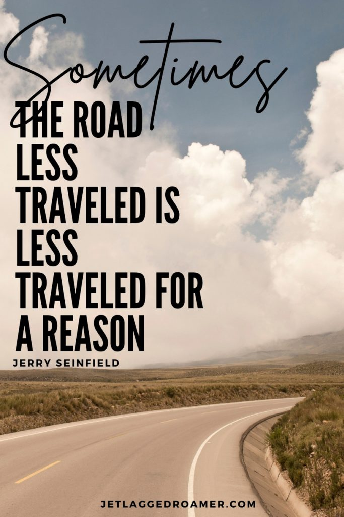 """Funny road trip quote saying """"Sometimes the road less traveled is less traveled for a reason."""" Image of an empty road on a sunny day."""
