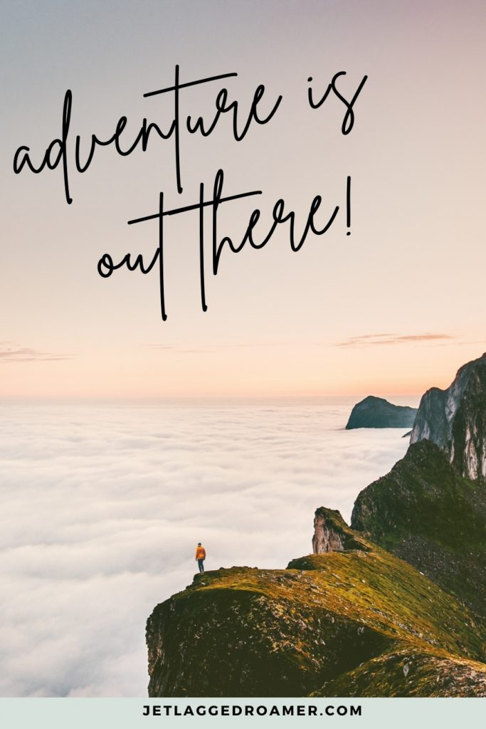 """Man standing on a ledge overlooking the clouds and text reads funny travel quote from a movie that says """"Adventure is out there."""""""