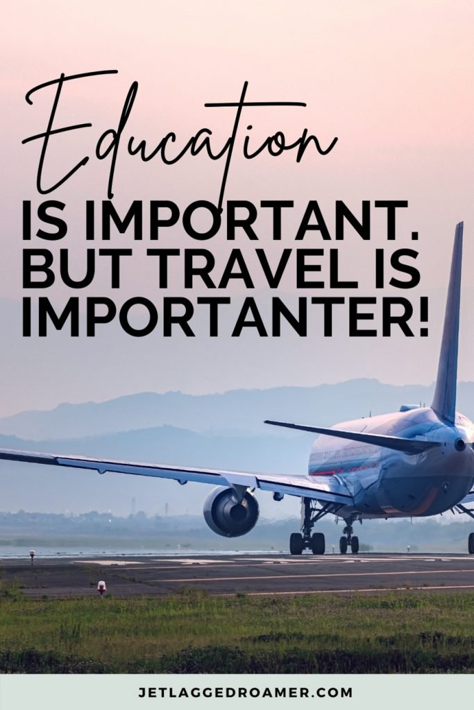 """Airplane on the runway during sunset and quote reads  """"Education is important. But travel is importanter!"""""""