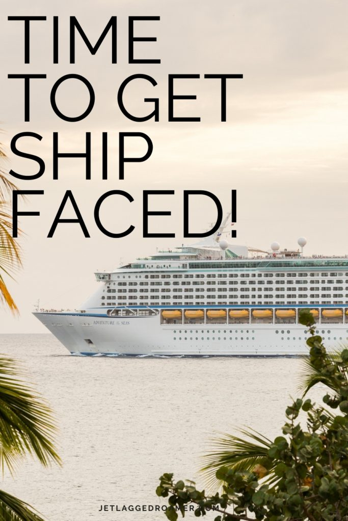 """Image of a cruise ship on the water with a funny cruise quote that says """"time to get ship faced."""""""
