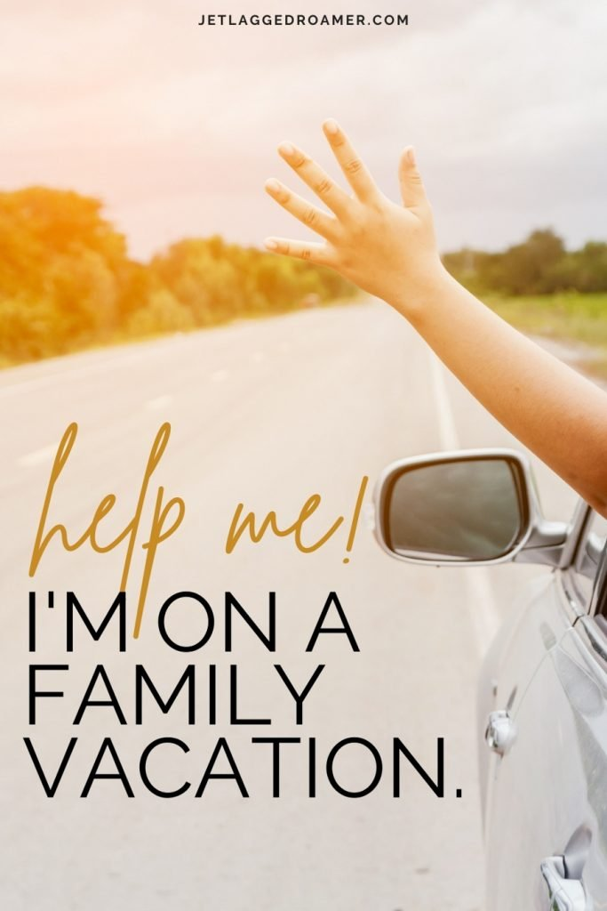 """Photo of someones arm outside the car on a sunny day and empty road with a funny family vacation quote on image that says """"Help me! I'm on a family vacation."""""""