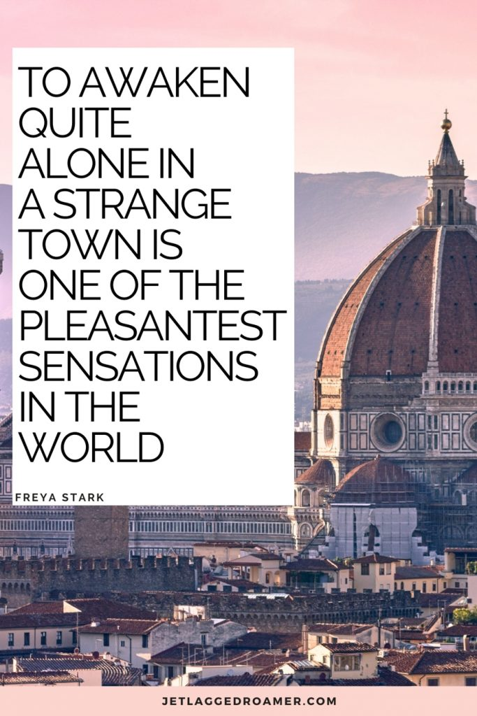 """Image of Florence, Italy during sunset with a traveling alone quote from Frey Stark that says """"To awaken quite alone in a strange town is one of the pleasantest sensations in the world."""""""