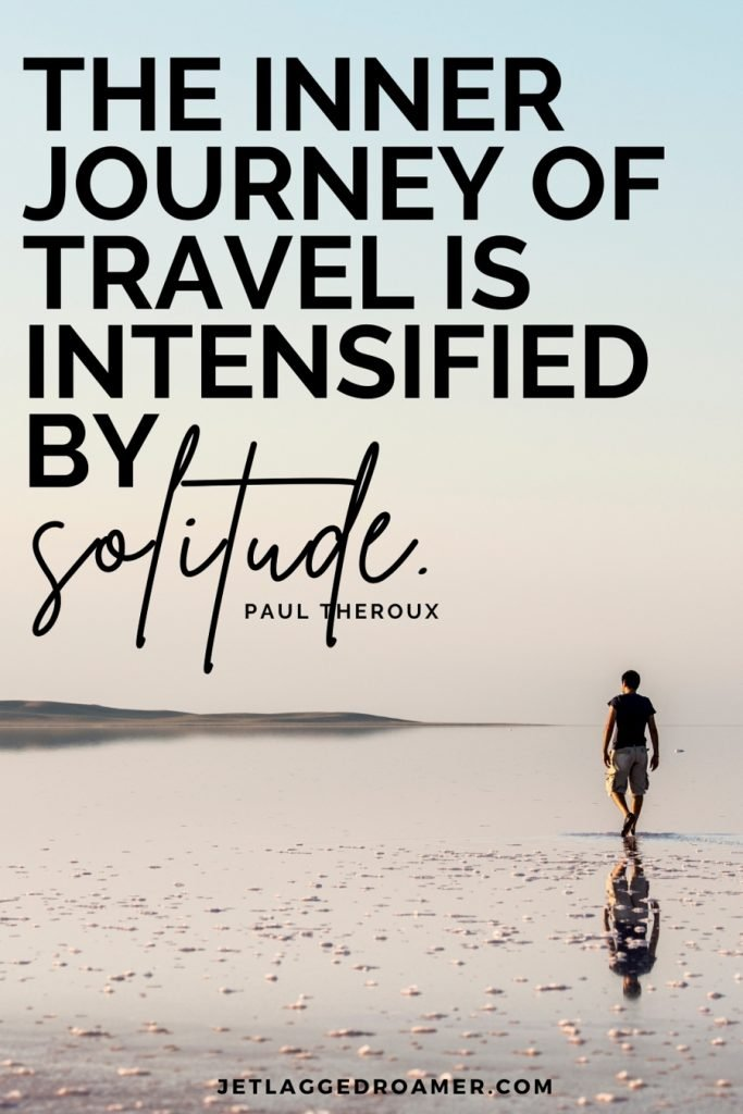 """Man on the beach alone with text that reads """"The inner journey of travel is intensified by solitude"""" quote by  Paul Theroux."""