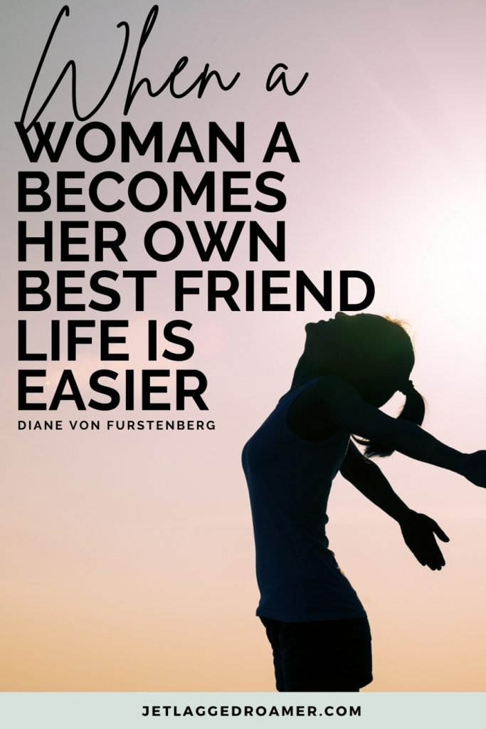 """Shadow of woman extending her arms back with a traveling alone quotes from Diane Von Furstenberg that says  """"When a woman becomes her own best friend life is easier."""""""