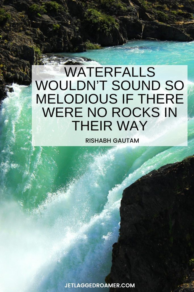 """Beautiful aqua water streaming from a waterfall. Text is a beautiful quote about waterfall that reads """"Waterfalls wouldn't sound so melodious if there were no rocks in their way"""" by Rishabh Gautam."""