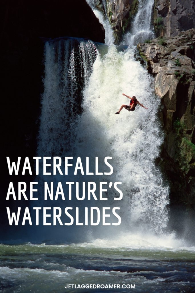 Man jumping from ledge with a funny waterfall caption that reads Waterfalls are nature's waterslides.'