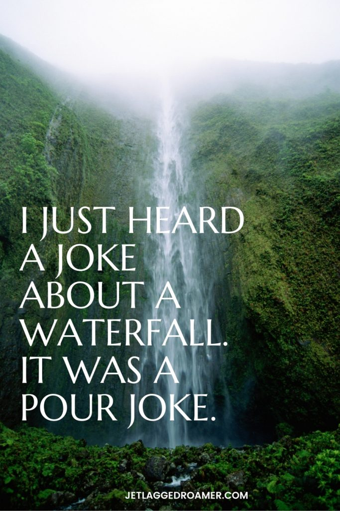 Beautiful waterfall in Hawaii and text of a waterfall pun for Instagram caption that says I just heard a joke about a waterfall. It was a pour joke.