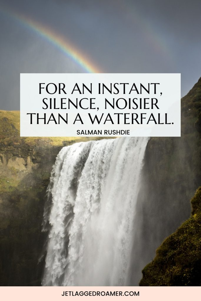 """Large beautiful waterfall and rainbow. Quote about a waterfall that says """"For an instant, silence, noisier than a waterfall."""" – Salman  Rushdie"""