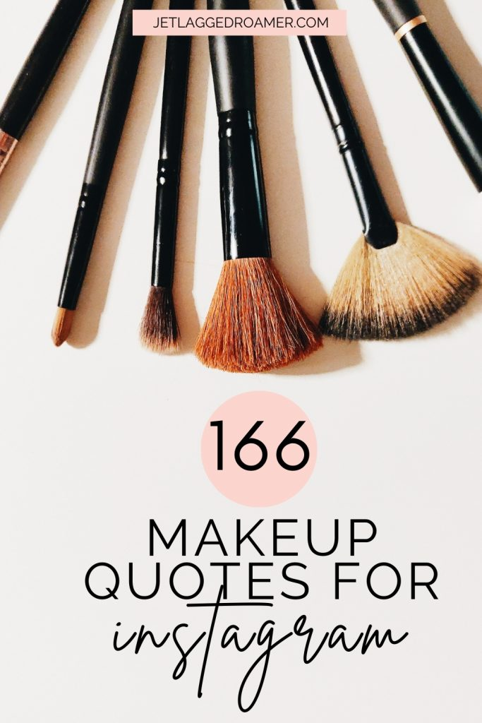 Pinterest pin with an image of various make up brushes. Text reads 166 make up quotes for Instagram.
