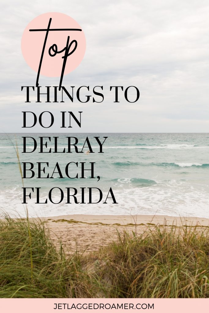 Delray Beach on a sunny day. Text says top things to do in Delray Beach, Florida.