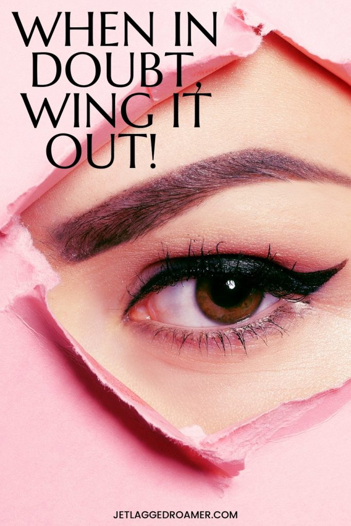 Image of a woman with a perfect winged eye. Eyeliner caption reads when in doubt wing it out!