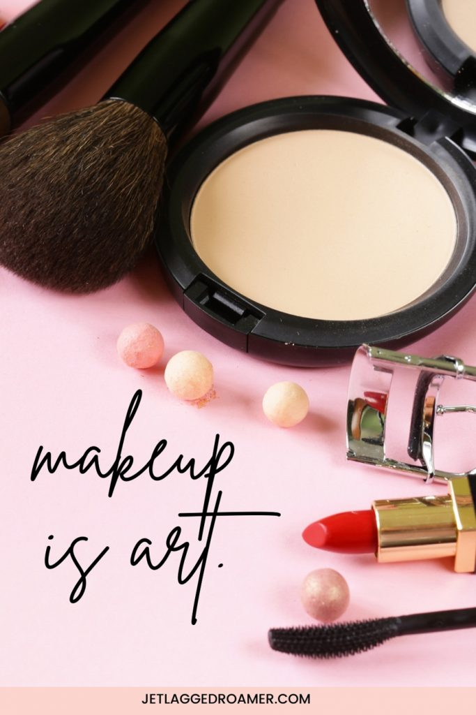 Various makeup tools, brushes, and products. Caption for makeup artist that says makeup is art.
