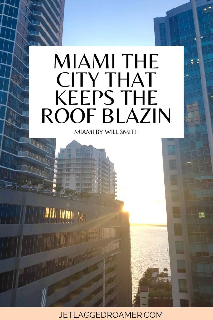 """Roof view from a skyscraper in Brickell Miami and a sunset  and the popular song lyric from Will Smith's song that says """"Miami the city that keeps the roof blazin"""""""