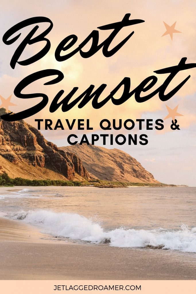 Rocky beach during sunset. Text reads best sunset travel quotes and captions.