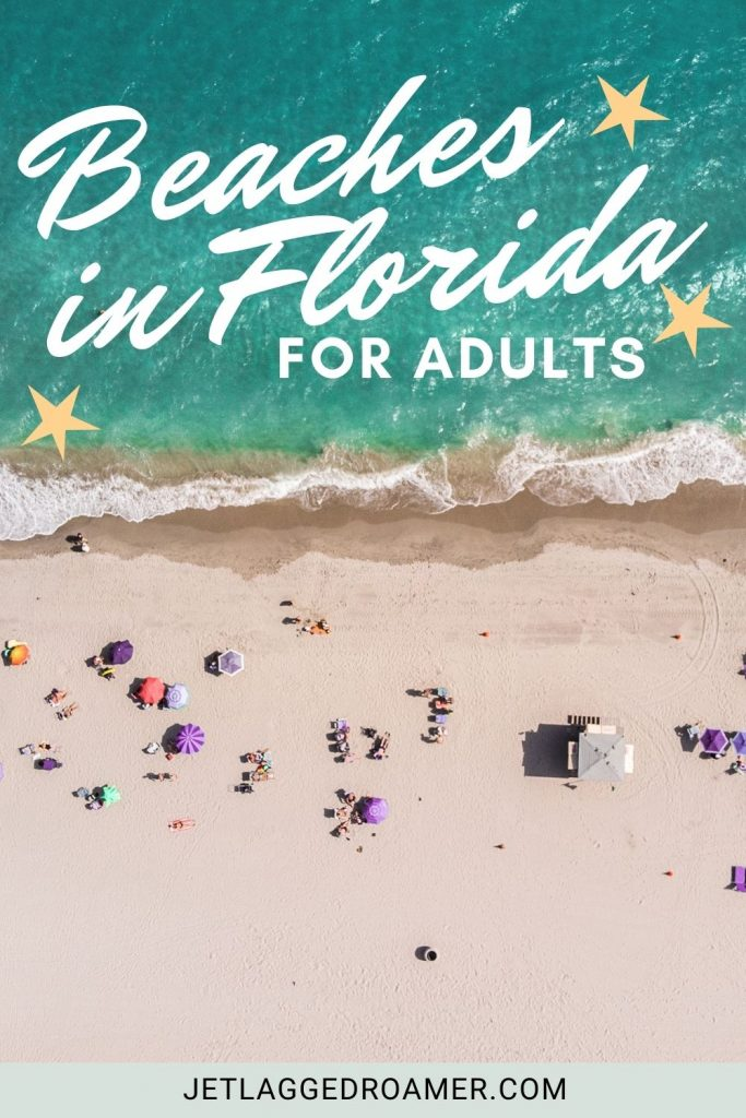 Text says beaches in Florida for adults. Aerial view of a beach in Florida on a sunny day.