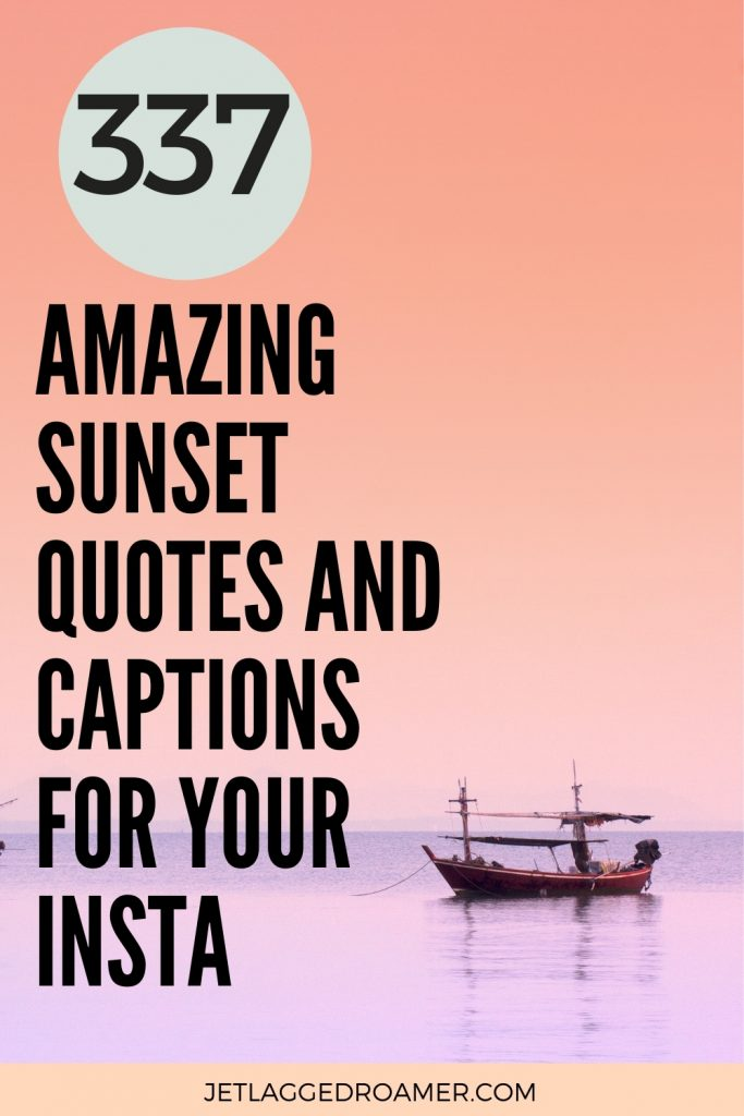 Pinterest pin with a boat on the water during sunset. Text reads 337 amazing sunset quotes and captions for your Insta..