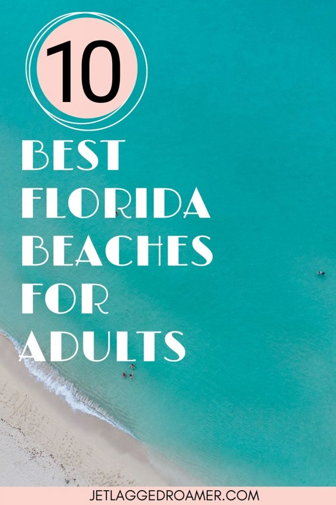 Aerial view of a beach in Florida with aqua water. Text reads 10 best beaches in Florida fo adults.