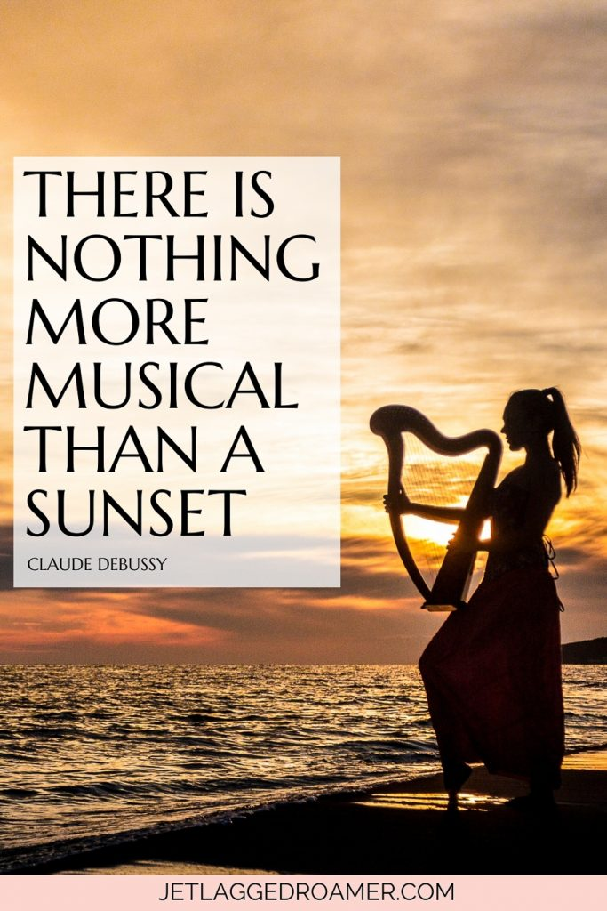 """Silhouette of a woman playing a harp at the beach and a beautiful sunset quote that reads There is nothing more musical than a sunset."""" — Claude Debussy"""