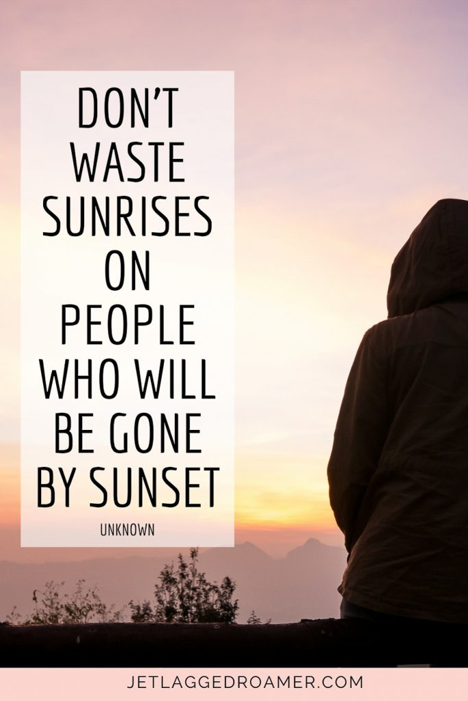 """""""Don't waste sunrises on people who will escape by dusk."""" — Unknown sunset quote about life. Woman staring at a sunset on the mountain."""